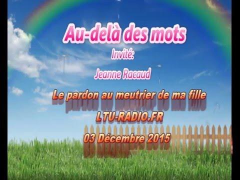 Au-delà des mots ( Jeff )  Jeanne Plas Racaud - Pardon - 03 décembre 2015