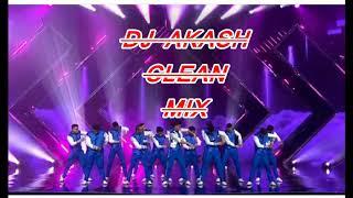 DANCE PLUS SEASON 5 2019 || GANG 13 & BHIM BAHADUR || CLEAN MIX 95% || DJ AKASH ||