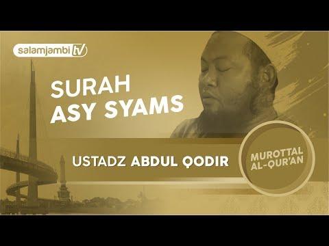 Ustadz Abdul Qodir ~ Surah Asy Syams