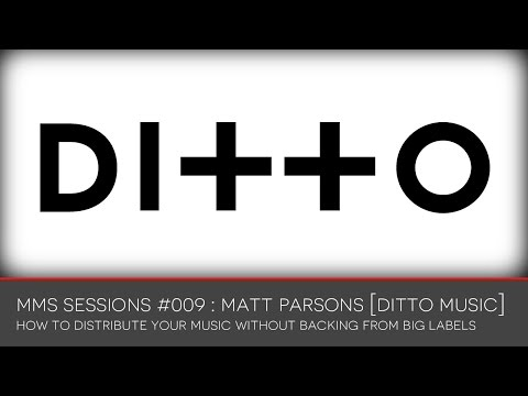 SEM Sessions #009 : Matt Parsons [Ditto Music]