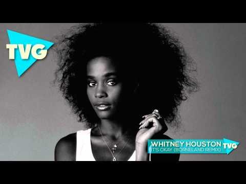 Whitney Houston - It's Okay (Borneland Remix)