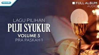 Puji Syukur Vol 5 Pra Paskah 1 Paroki Kathedral Exsultate Fullalbum