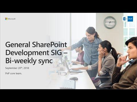 General SharePoint Dev Special Interest Group (SIG) - September 20th 2018