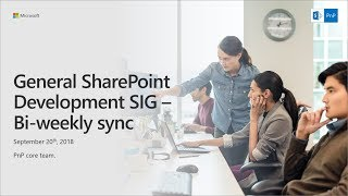 General SharePoint Dev Special Interest Group (SIG) - September 20th 2018 thumbnail