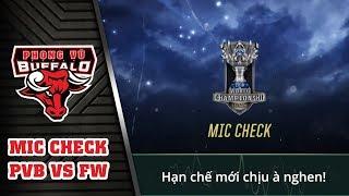Mic Check CKTG 2018 | PVB vs FW | Trận Chiến Danh Dự | PVB