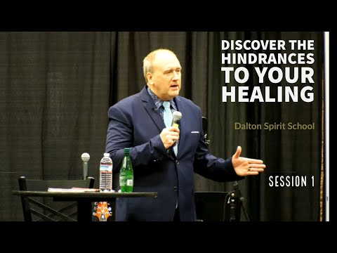 Discover The Hindrances To Your Healing - Dalton Spirit School -Kevin Zadai