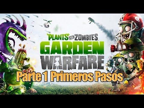 Plants vs Zombies Garden Warfare - Parte 1 - Primeros Pasos