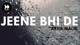 JEENE BHI DE - ARKA MALIK | COVER | ACAPELLA VERSION