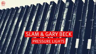 Slam & Gary Beck - Pressure Lights