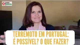 Terremoto em Portugal: é possível? O que fazer?