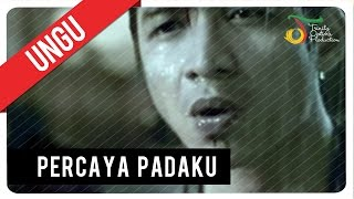 Watch Ungu Percaya Padaku video