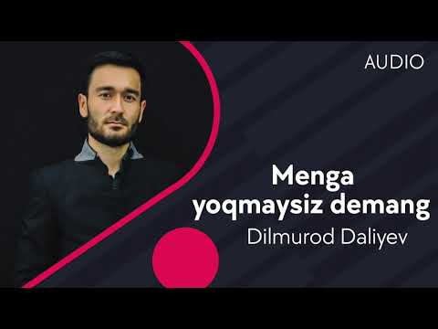 Dilmurod Daliyev - Menga Yoqmaysiz Demang
