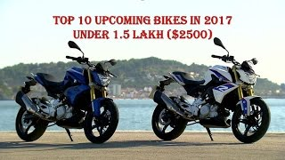 Top 10 Upcoming Bikes in 2017 (Under 1.5 Lakh)