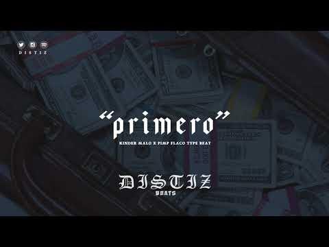 "(FREE) • Kinder Malo x Pimp Flaco Type Beat • ""Primero"" • (Prod. Distiz)"