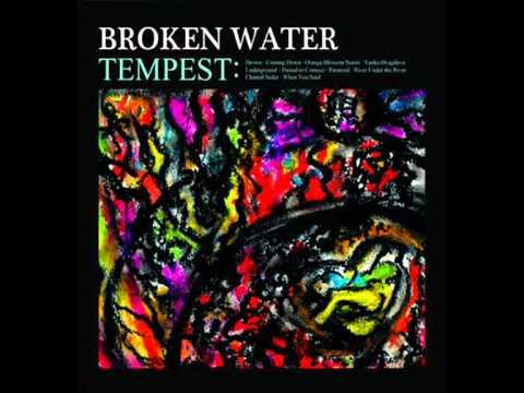 Broken Water - Coming Down