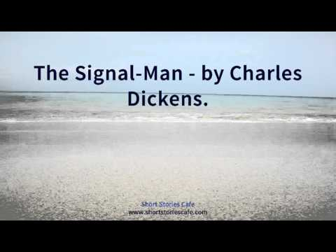 The Signal Man   by Charles Dickens