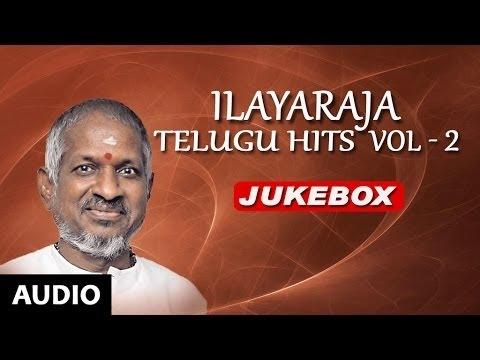 Ilayaraja Telugu Hit Songs   Ilayaraja Telugu Hits Vol 2 Jukebox   Telugu Songs