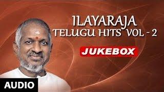 Ilayaraja Telugu Hit Songs | Ilayaraja Telugu Hits Vol 2 Jukebox | Telugu Songs