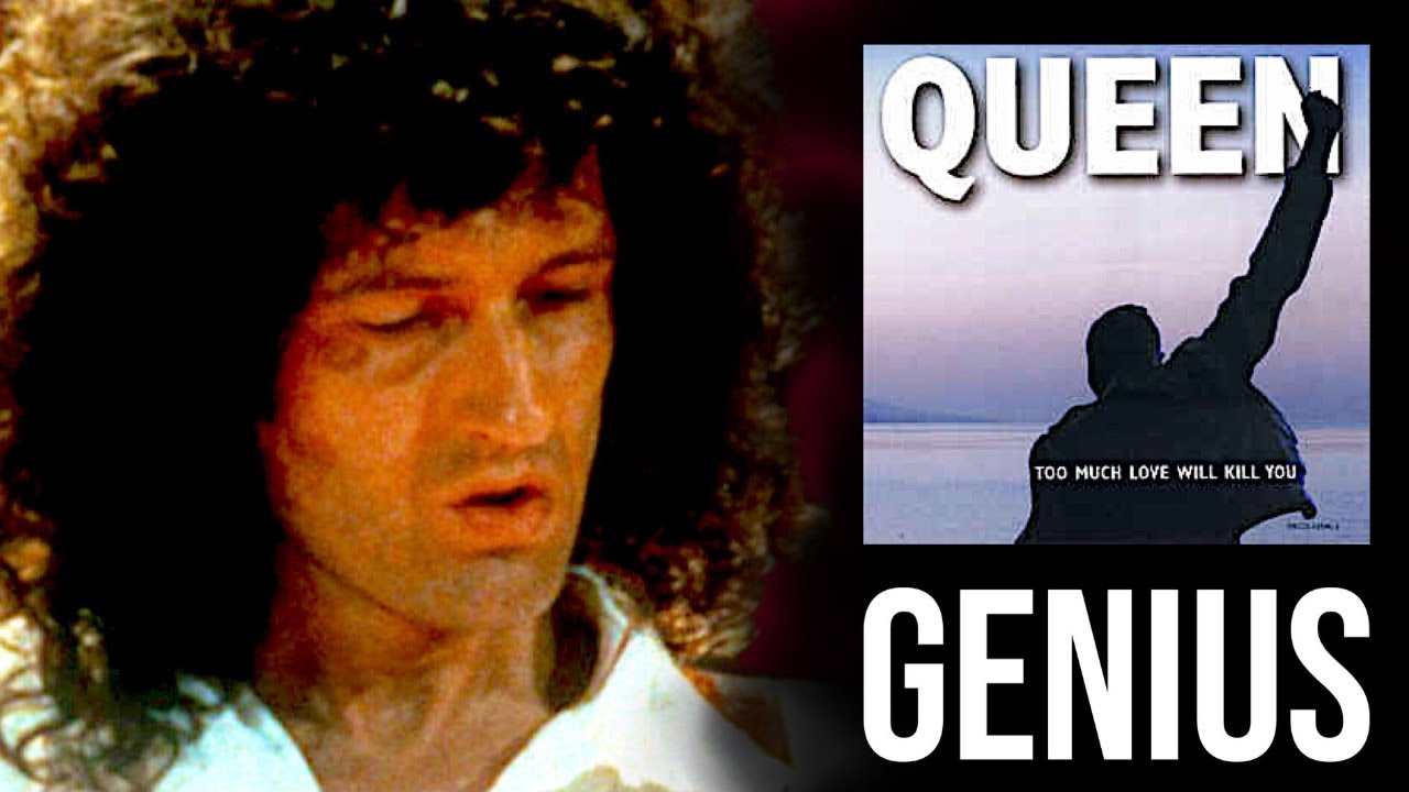 Too Much Love Will Kill You - The Genius Of Brian May