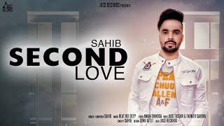 Second Love | (Full HD) | Sahib | New Punjabi Songs 2019 | Latest Punjabi Songs 2019