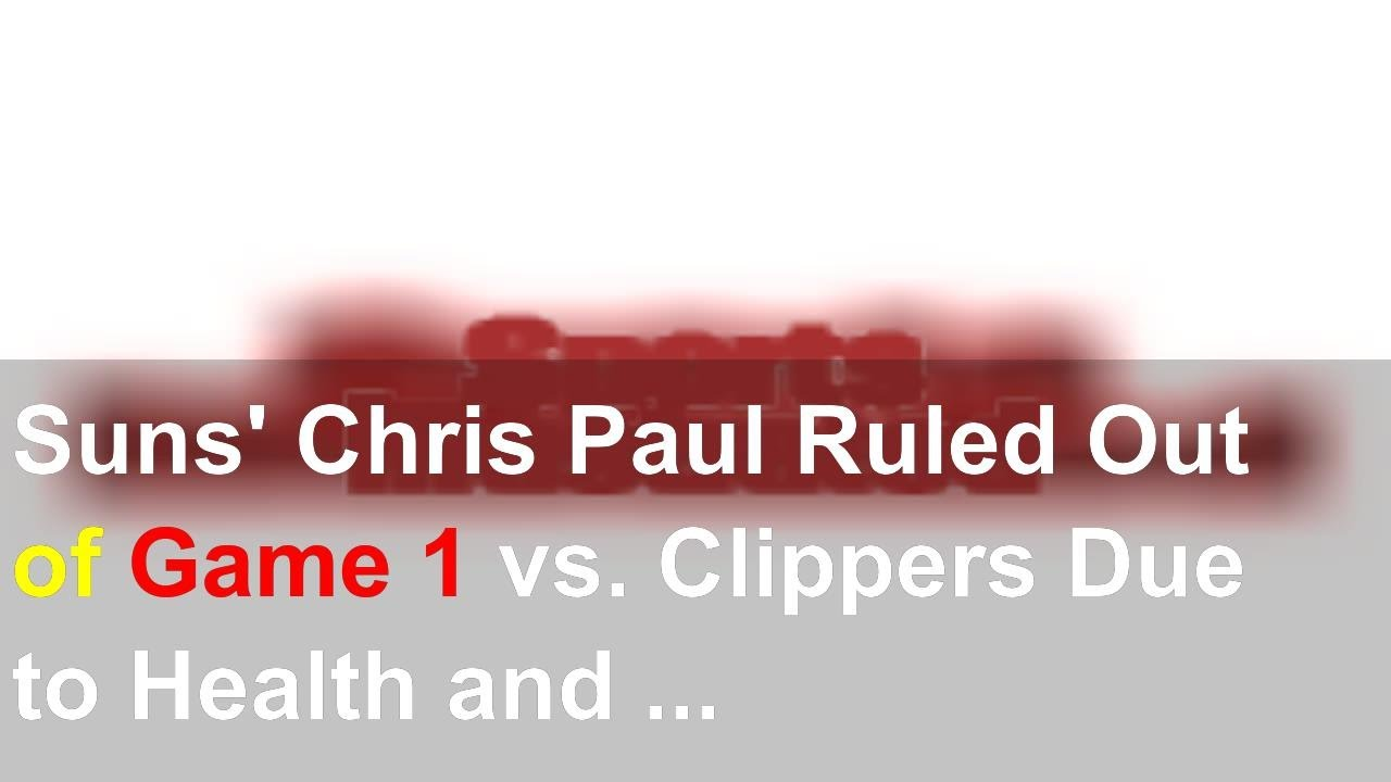 Suns' Chris Paul ruled out for Game 1 due to NBA health and safety ...