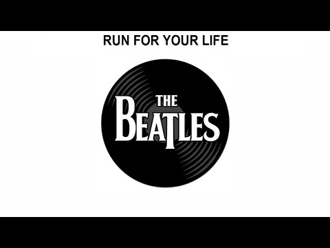 The Beatles Songs Reviewed: Run For Your Life