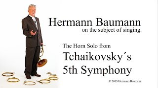 Hermann Baumann sings the French Horn Solo from Tchaikovsky´s 5th Symphony