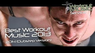 Repeat youtube video Best Workout Music 2013 - 2014 (Dubstep Version)