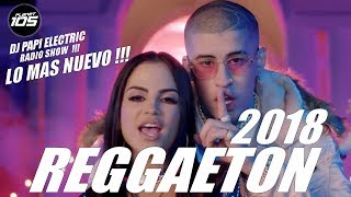 REGGAETON 2018 MIX LO MAS NUEVO BAD BUNNY OZUNA MALUMA J BALVIN NICKY JAM DJ PAPI ELETCRIC - Stafaband
