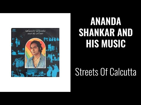 Ananda Shankar – Ananda Shankar And His Music - Streets Of Calcutta