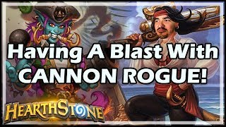 Having A Blast With CANNON ROGUE! - Rastakhan's Rumble Hearthstone