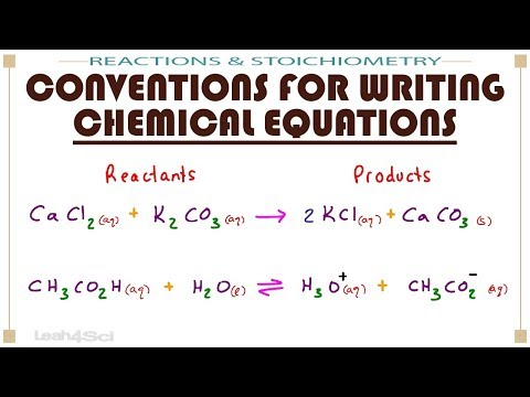 Conventions For Writing Chemical Equations - Arrows, Phases, Coefficients And More