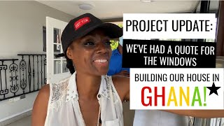 11000 For Windows For Our Building Project  Building Our Dream Home In Ghana