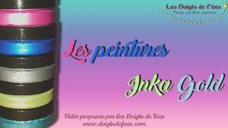 Notre coup de coeur : les peintures Inka Gold - Les Doigts de Fées