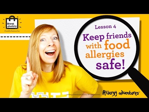 Lesson 4: Keep Friends With Food Allergies Safe! Allergy Adventures Workshop For Schools
