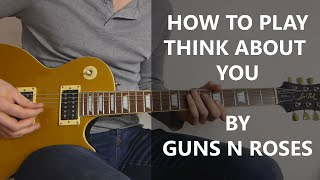 How To Play Think About You Cover - Guns N Roses