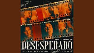 Play Desesperado (Voy A Tomar)