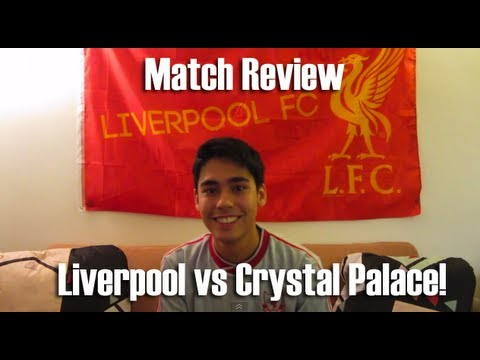 Liverpool 3 Crystal Palace 1 Match Review!
