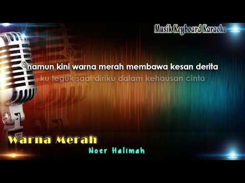 Noer Halimah - Warna Merah Karaoke Tanpa Vokal