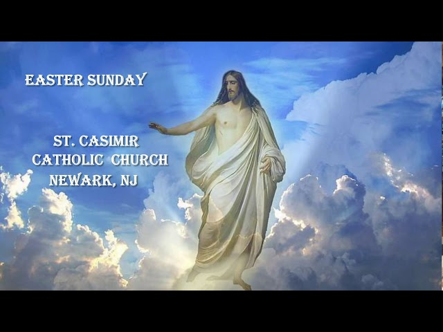 Easter Sunday - Holy Mass - April 4, 2021