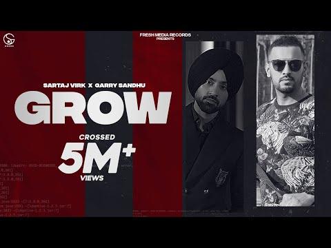 Sartaj Virk ft. Garry Sandhu   Grow ( Video  Song )   Yeah Proof   Homeboy   Fresh Media Records
