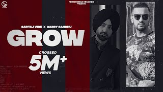 Sartaj Virk ft. Garry Sandhu | Grow ( Video  Song ) | Yeah Proof | Homeboy | Fresh Media Records