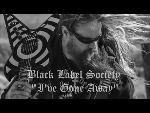 Black label society i ve gone away