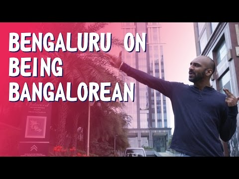 Bengaluru on Being Banglorean