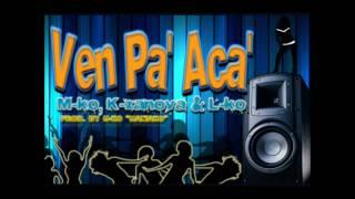 Ven Pa' Aca' (Dueños De La Liga)