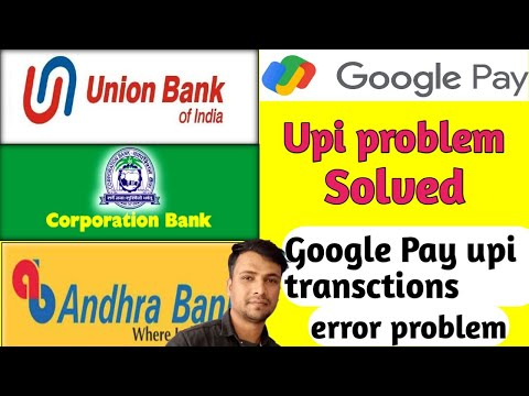 Corporation Union Andhara bank Google pay upi problem Solved