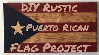 Rustic Puerto Rican Flag / DIY