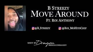 B Streezy Ft. Roi Anthony - Move Around (Bounce Mix)