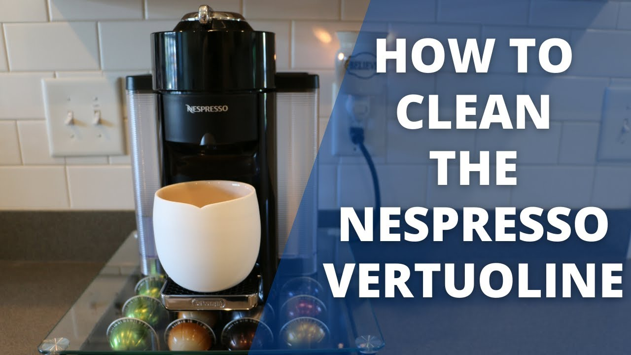 How to Clean the Nespresso Vertuoline - YouTube