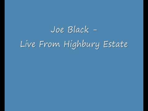 Joe Black - Live From Highbury Estate